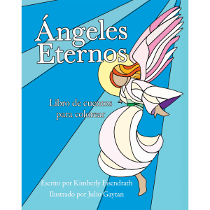 Ángeles Eternos Escrito por Kimberly Eisendrath. Published por A Silver Thread Publishing.
