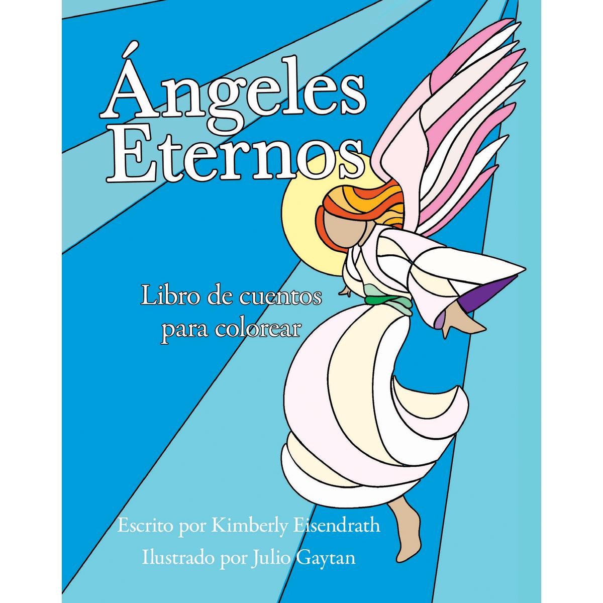 Ángeles Eternos Escrito por Kimberly Eisendrath. Published por A Silver Thread Publishing.