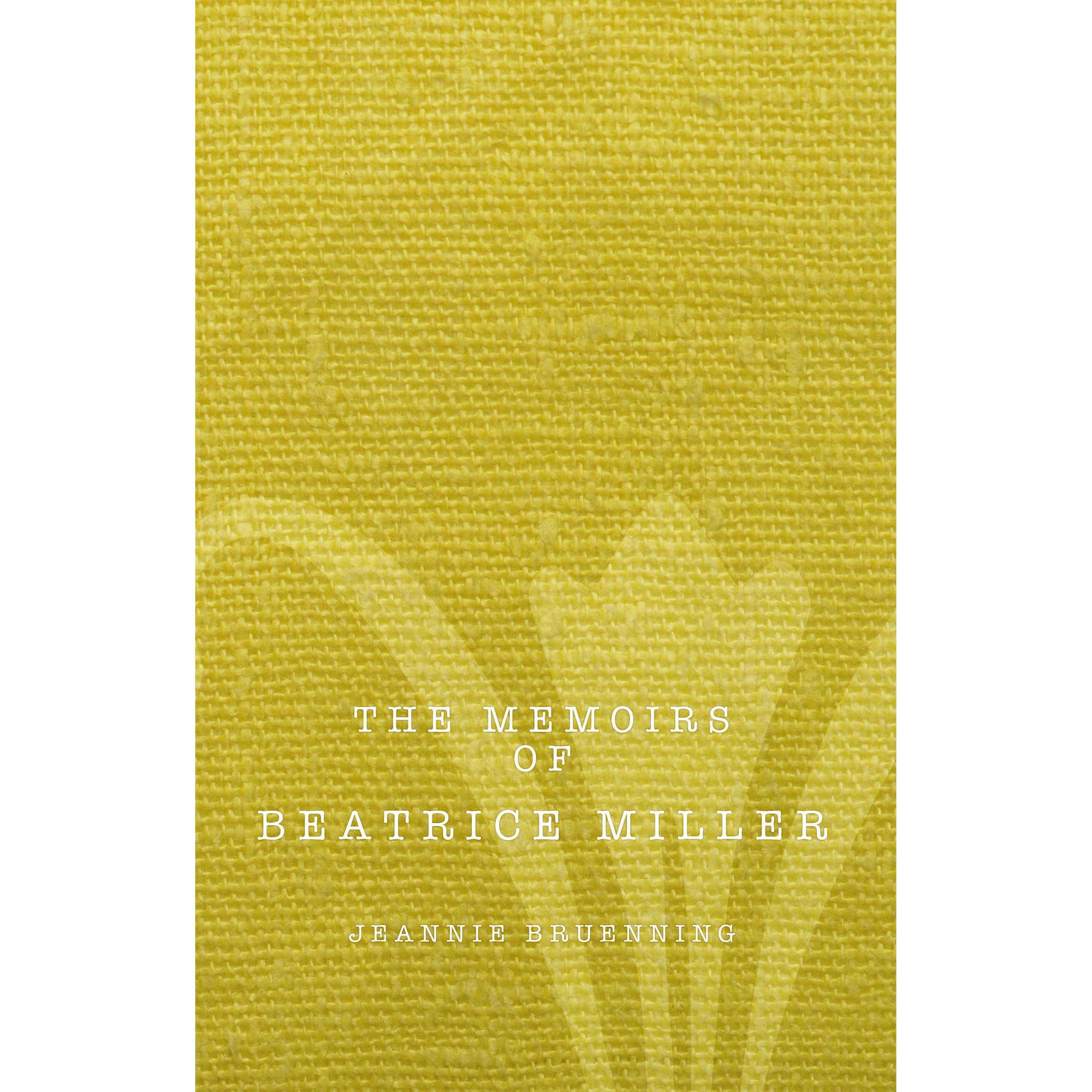 The Memoirs of Beatrice Miller, written by Jeannie Bruenning. Published by A Silver Thread Publishing. Paperbound. $14.95