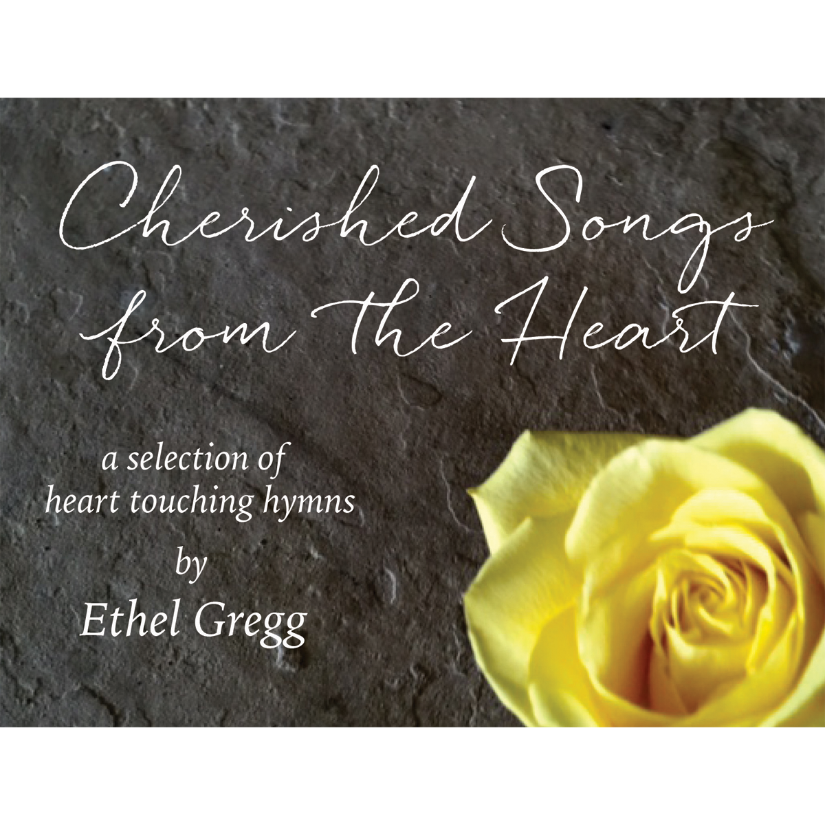 Ethel Gregg's CD Cherished Songs from the Heart. $10.00