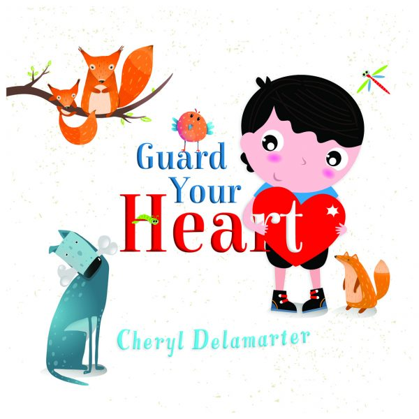 Guard Your Heart. Written by Cheryl Delamarter. Published by A Silver Thread Publishing. $17.99