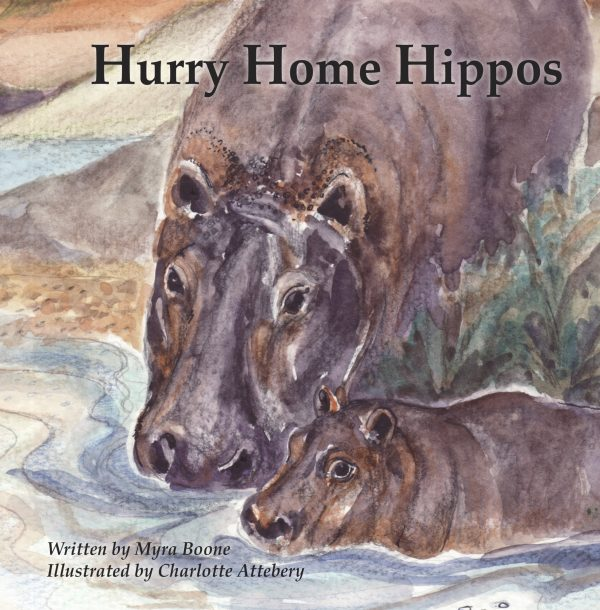 Hurry Home Hippo by Myra Boone